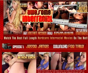 AWESOME INTERRACIAL Has only The BEST XXX INTERRACIAL ACTIONS online!