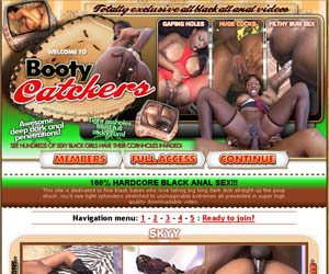 Booty Catchers! The finest ebony sluts get their tight assholes stretched open! Black Anal Sex!